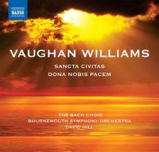 Vaughan Williams Sancta Civitas; Dona nobis pacem
