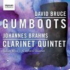 SIGCD448. BRUCE Gumboots BRAHMS Clarinet Quintet
