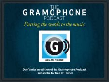 Listen to the latest Gramophone Podcast below - or download from iTunes