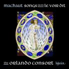 CDA67727. MACHAUT Songs from Le Voir Dit. Orlando Consort