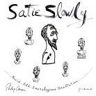 UW12. Satie Slowly