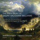 SOMMCD0164. VAUGHAN WILLIAMS Introduction and Fugue for 2 Pianos