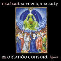 CDA68134. MACHAUT Sovereign Beauty